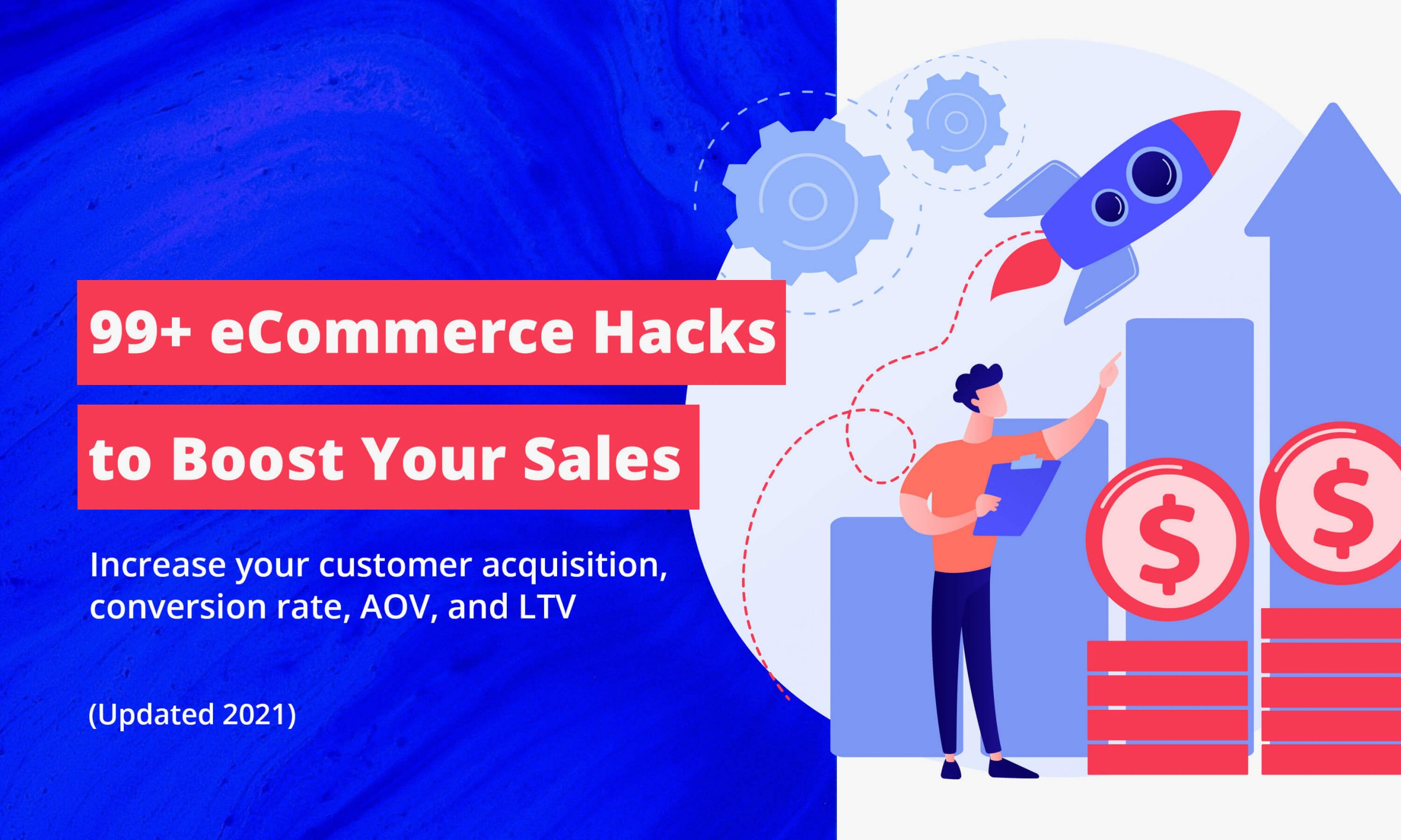99+ eCommerce Hacks to Boost Your Sales (Updated 2021)