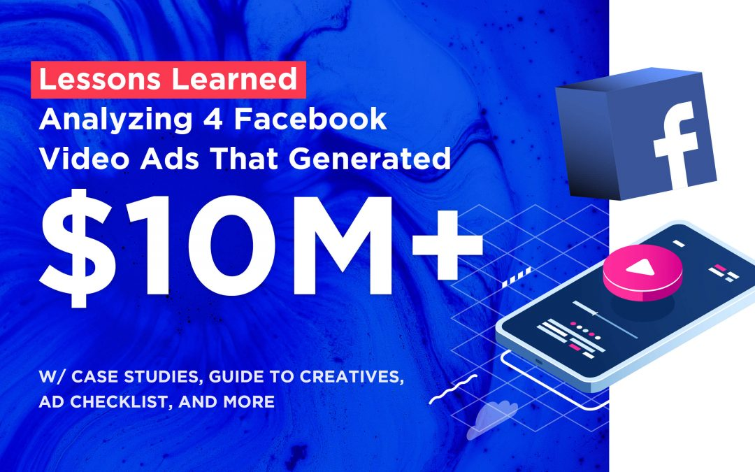 We Analyzed Facebook Video Ads That Generated $10M+. Here's What We Learned