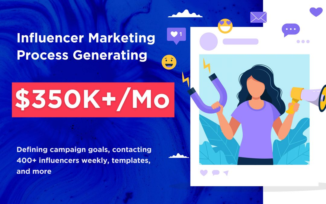 How To Generate $350k/Month With Influencer Marketing
