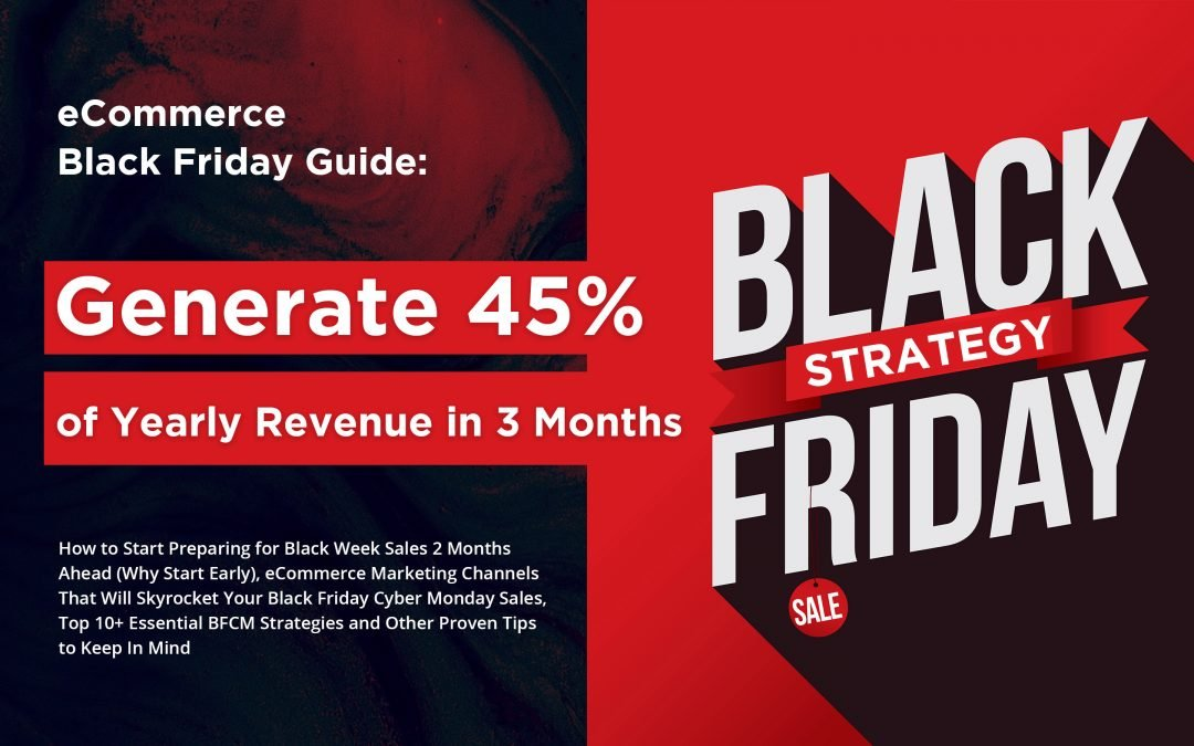 eCommerce Black Friday Guide: Generate 45% of Yearly Revenue in 3 Months