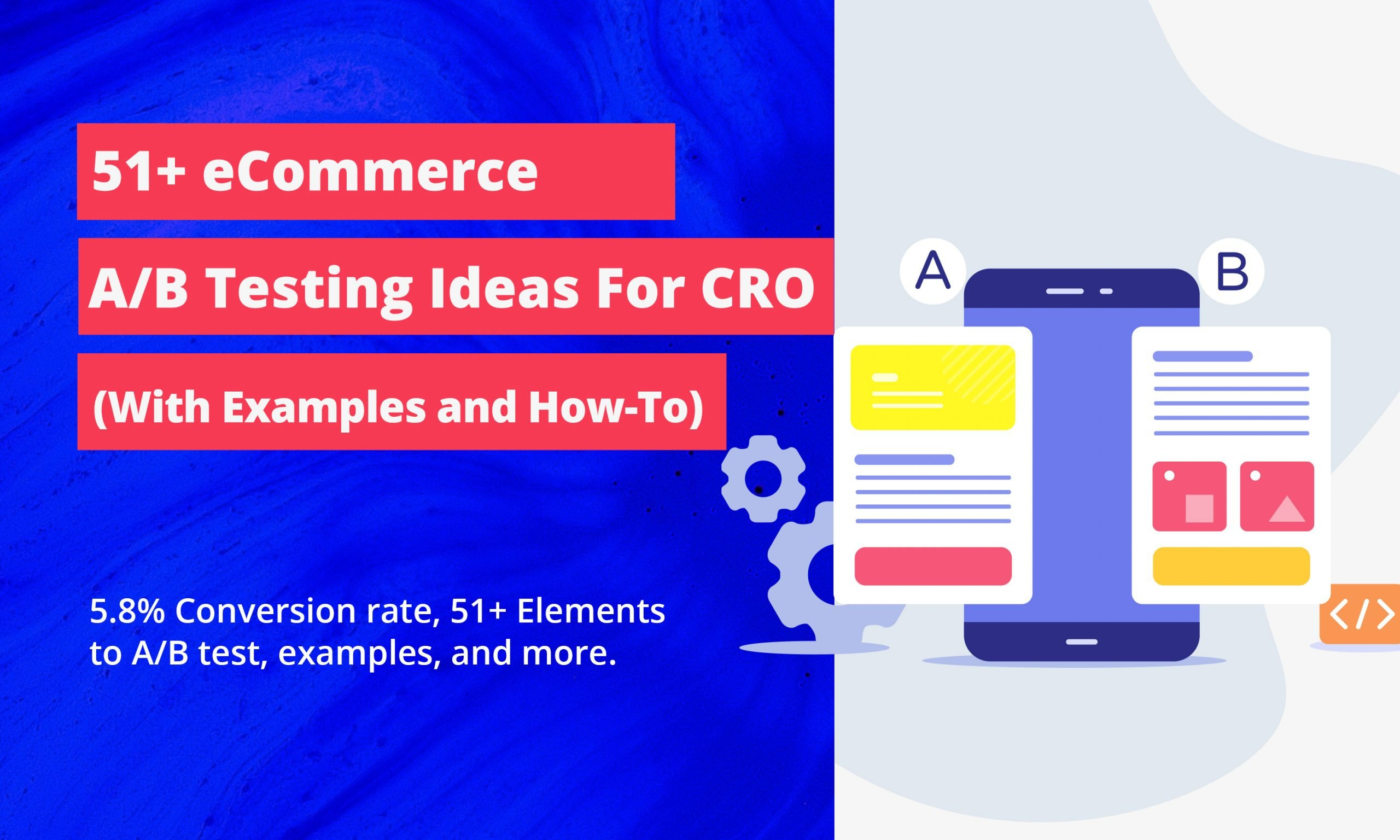 51+ eCommerce A/B Testing Ideas For CRO (With Examples and How-To)